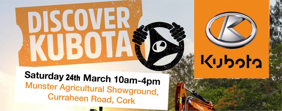 Discover Kubota Day 24th March 2018 - M P Crowley (Cork) Ltd